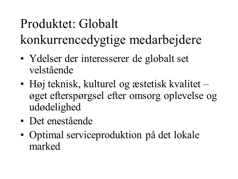 Produktet: Globalt konkurrencedygtige medarbejdere