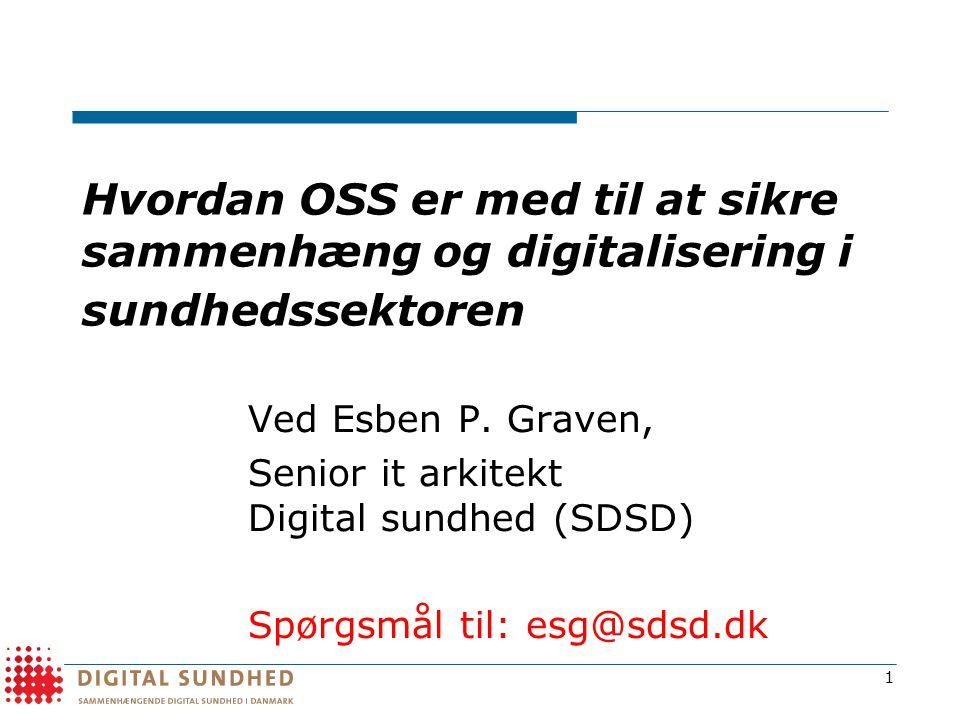 Hvordan OSS er med til at sikre sammenhæng og digitalisering i sundhedssektoren