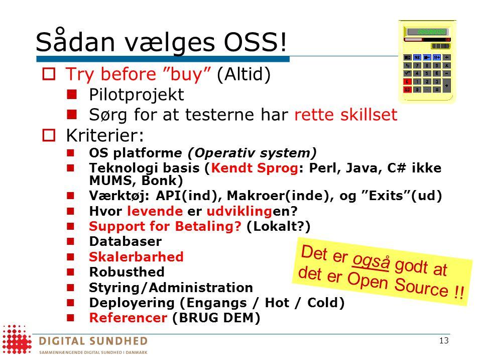 Sådan vælges OSS! Try before buy (Altid) Kriterier: