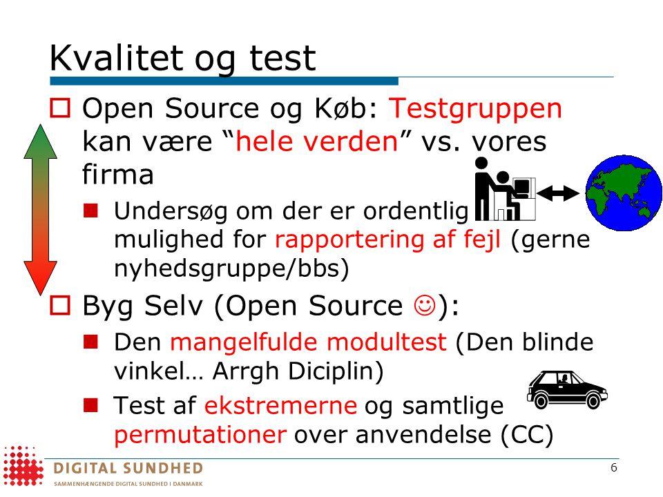 Kvalitet og test Open Source og Køb: Testgruppen kan være hele verden vs. vores firma.