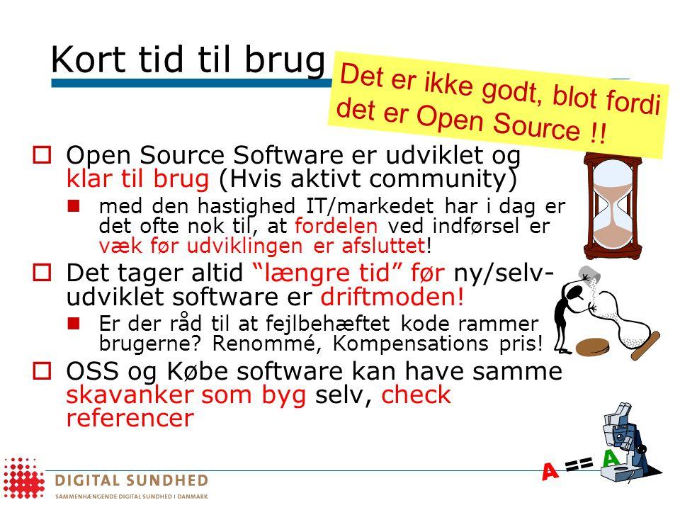 Kort tid til brug Det er ikke godt, blot fordi det er Open Source !!