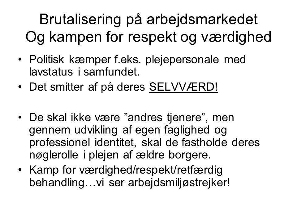 Brutalisering på arbejdsmarkedet Og kampen for respekt og værdighed