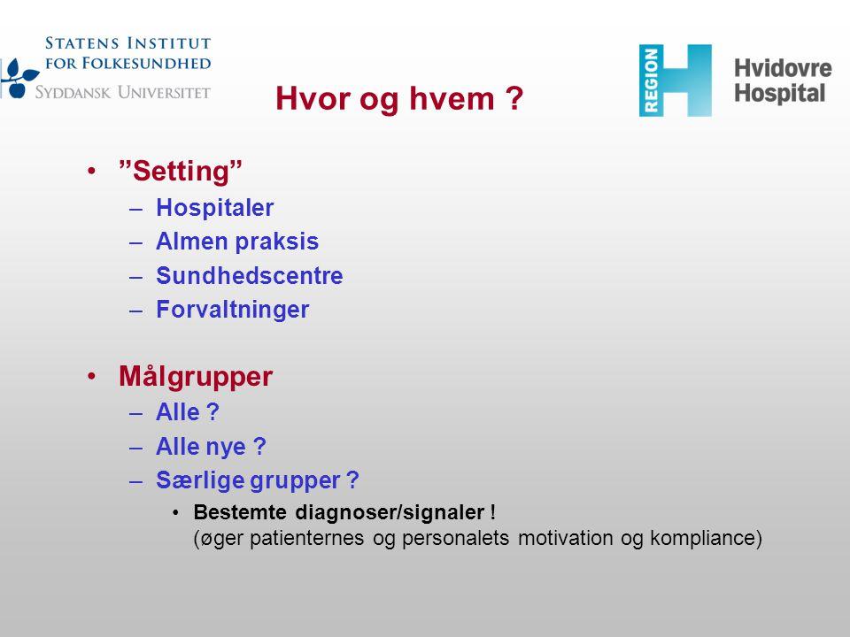 Hvor og hvem Setting Målgrupper Hospitaler Almen praksis