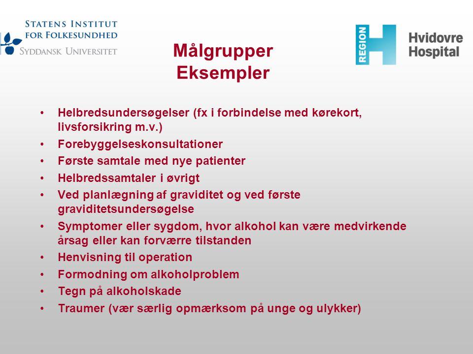 Målgrupper Eksempler Helbredsundersøgelser (fx i forbindelse med kørekort, livsforsikring m.v.) Forebyggelseskonsultationer.