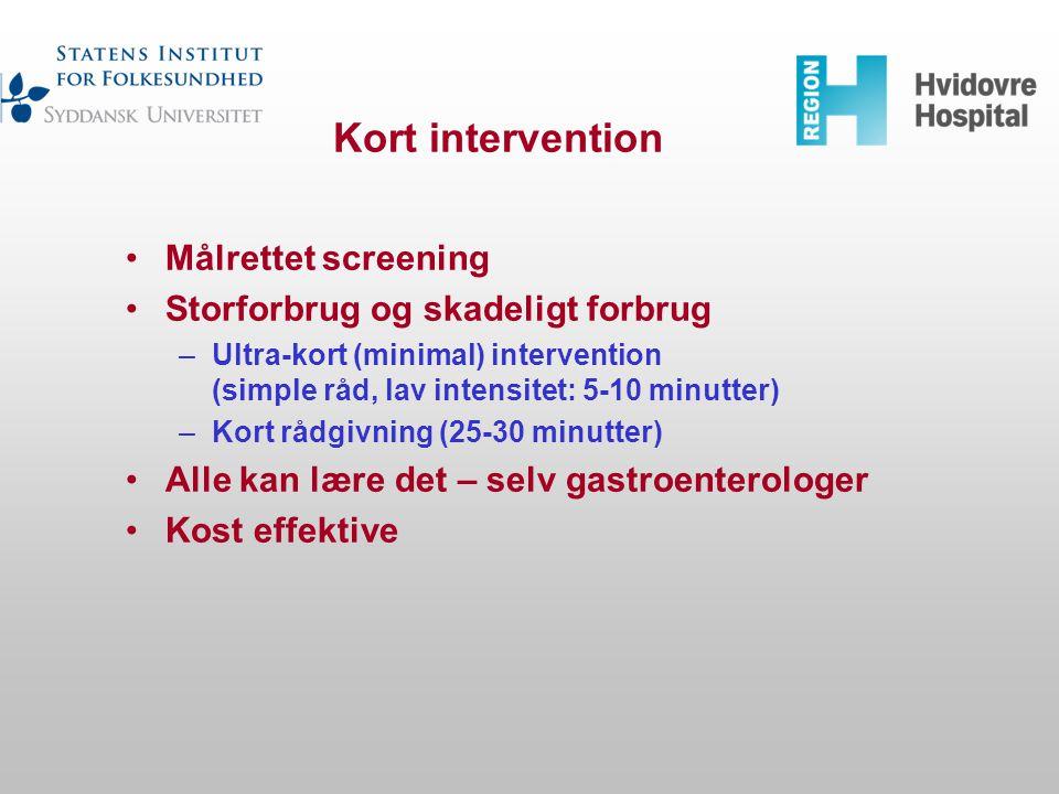 Kort intervention Målrettet screening Storforbrug og skadeligt forbrug