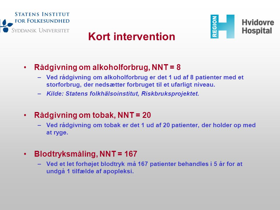 Kort intervention Rådgivning om alkoholforbrug, NNT = 8