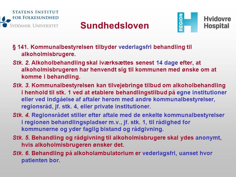 Sundhedsloven § 141. Kommunalbestyrelsen tilbyder vederlagsfri behandling til alkoholmisbrugere.