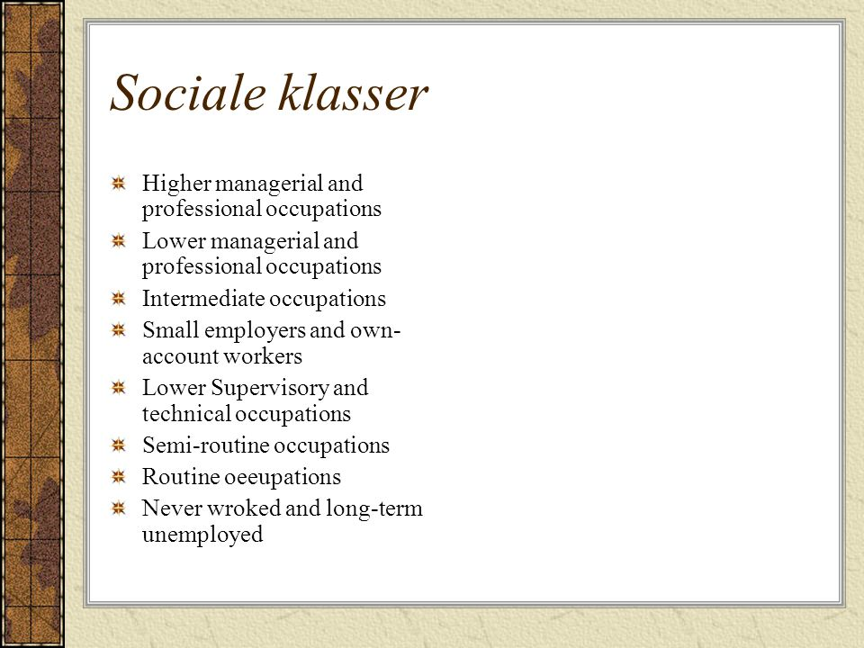 Sociale klasser Higher managerial and professional occupations