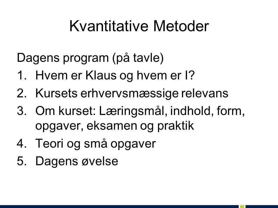 Kvantitative Metoder Dagens program (på tavle)