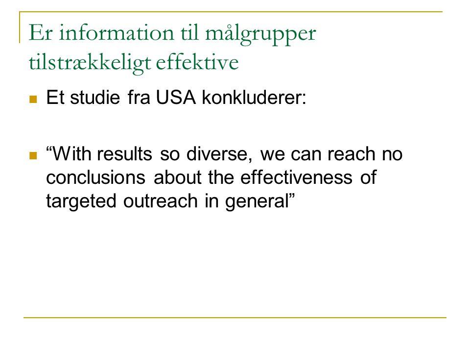 Er information til målgrupper tilstrækkeligt effektive