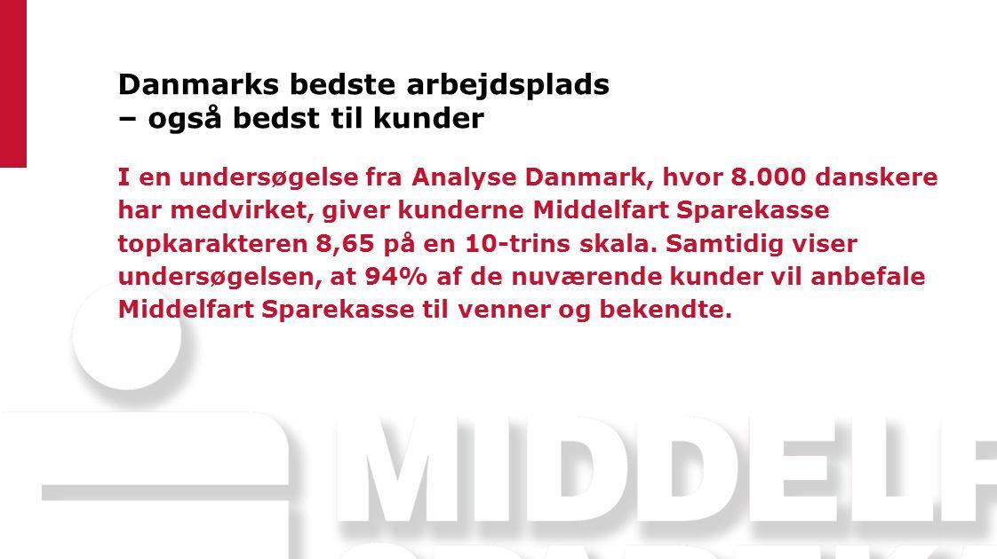 Danmarks bedste arbejdsplads – også bedst til kunder