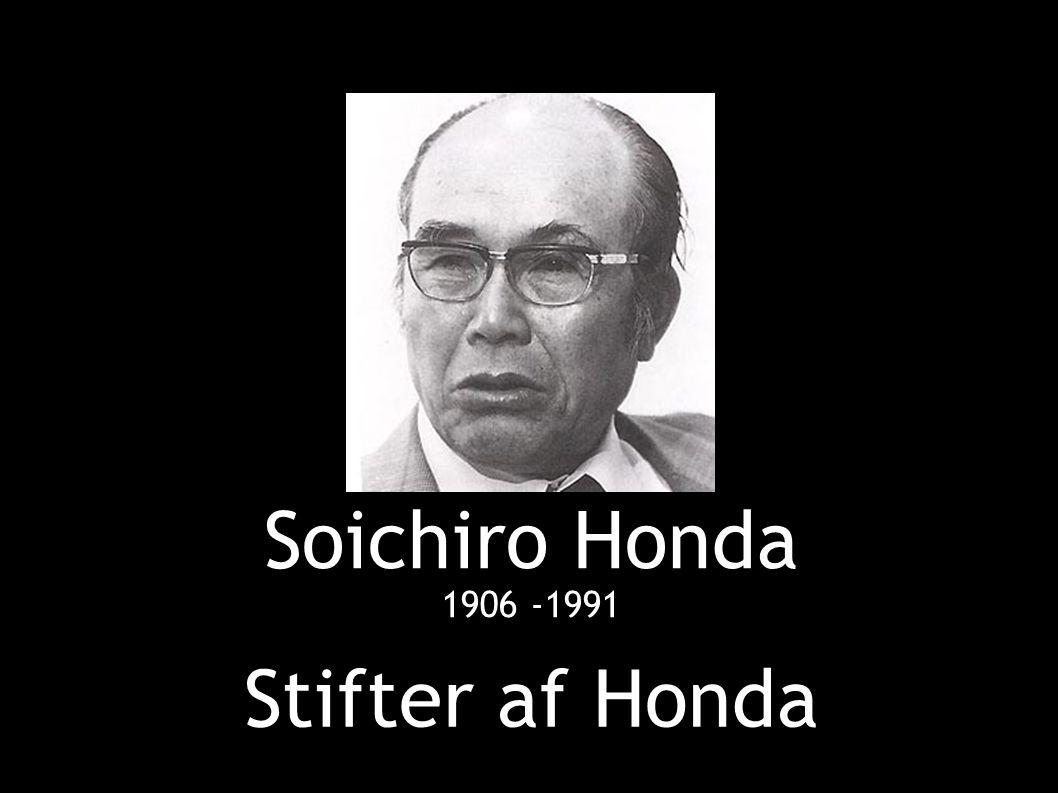 Soichiro Honda 1906 -1991 Stifter af Honda
