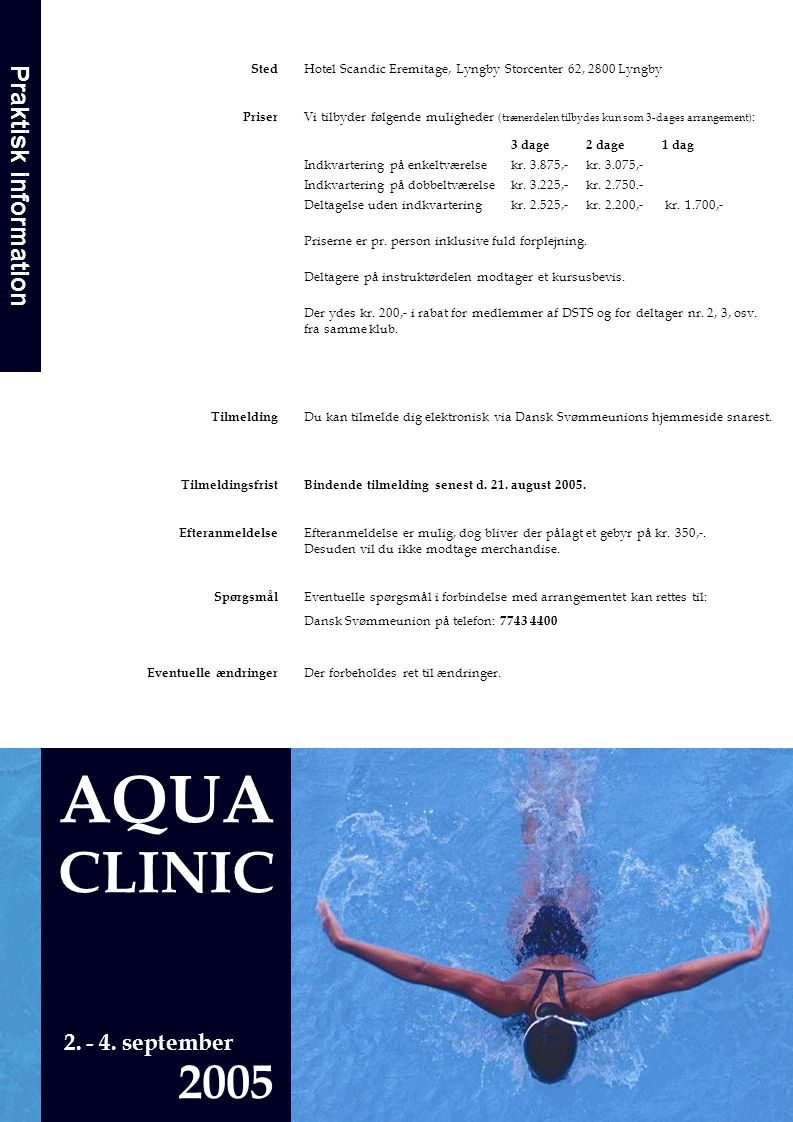 AQUA CLINIC 2005 Praktisk information 2. - 4. september Sted Priser