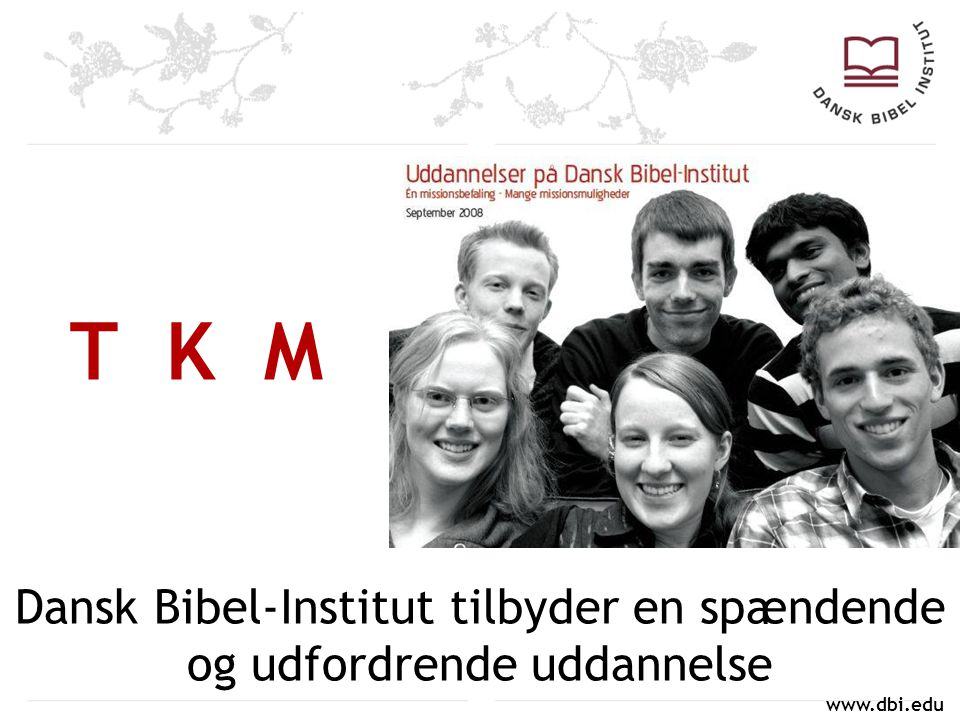 Dansk Bibel-Institut tilbyder en spændende og udfordrende uddannelse