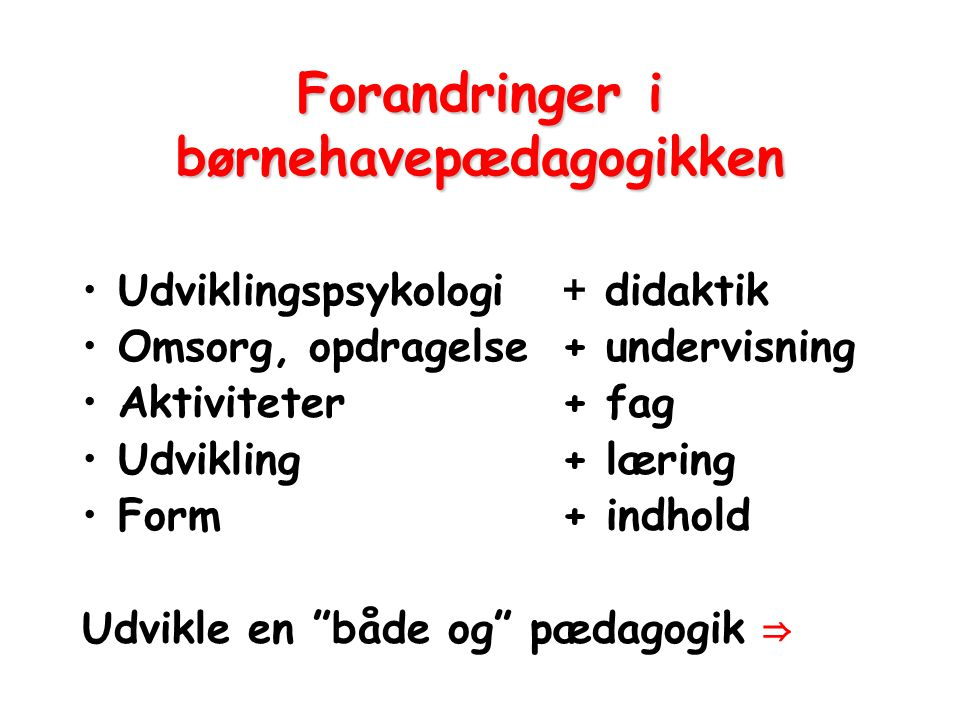 Forandringer i børnehavepædagogikken