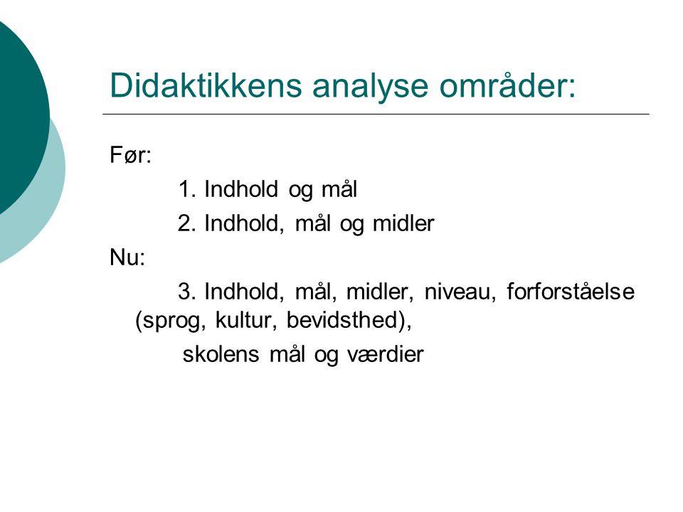 Didaktikkens analyse områder: