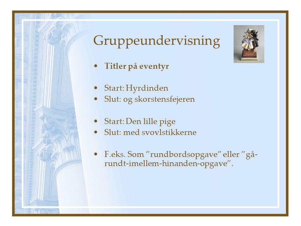 Gruppeundervisning Titler på eventyr Start: Hyrdinden