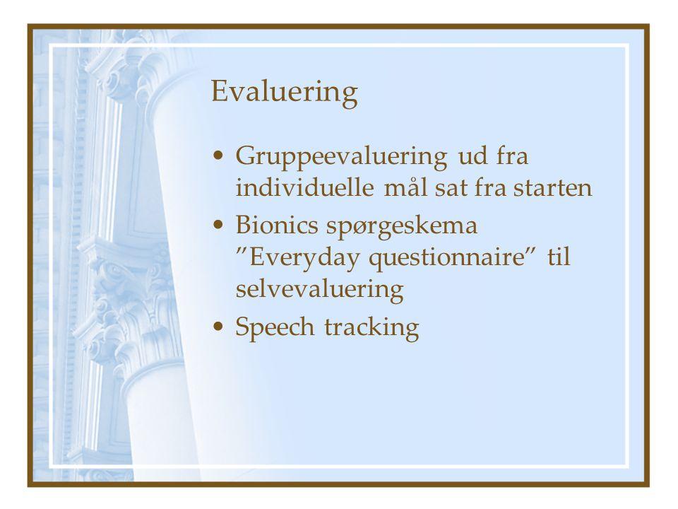 Evaluering Gruppeevaluering ud fra individuelle mål sat fra starten