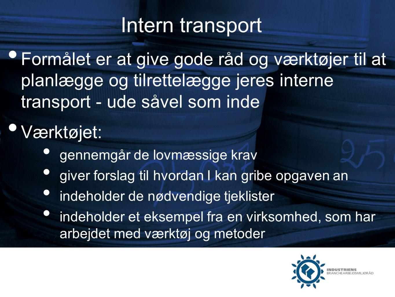 Intern transport Formålet er at give gode råd og værktøjer til at planlægge og tilrettelægge jeres interne transport - ude såvel som inde.