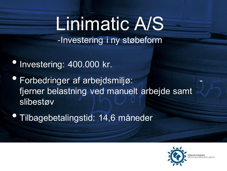 Linimatic A/S -Investering i ny støbeform