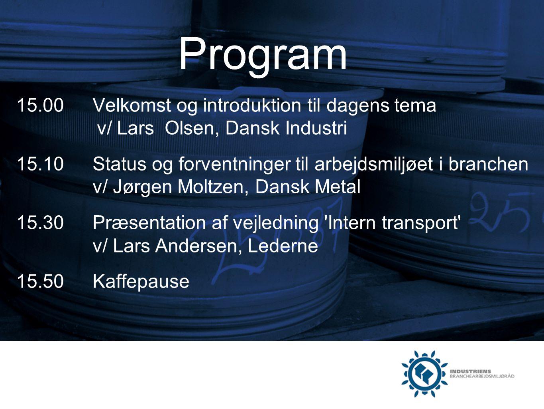 Program 15.00 Velkomst og introduktion til dagens tema v/ Lars Olsen, Dansk Industri.