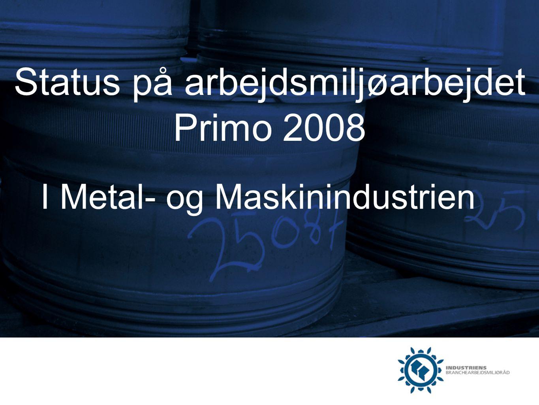 Status på arbejdsmiljøarbejdet Primo 2008