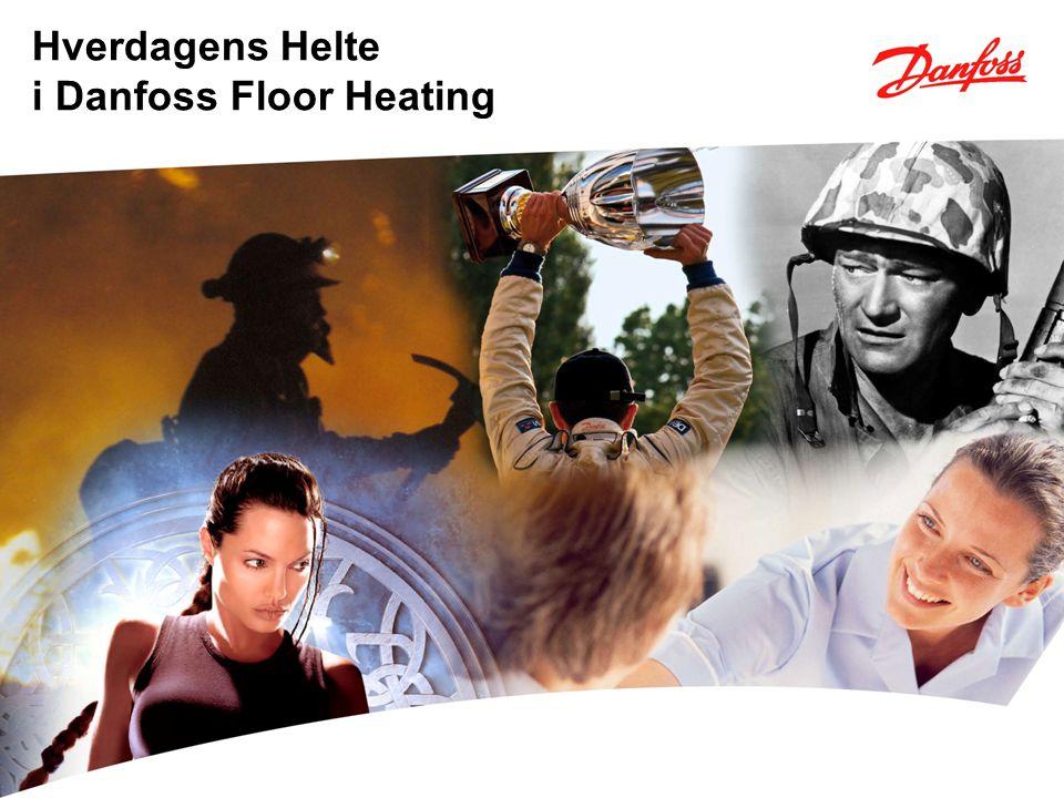 Hverdagens Helte i Danfoss Floor Heating