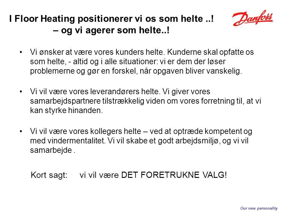 I Floor Heating positionerer vi os som helte ..! – og vi agerer som helte..!