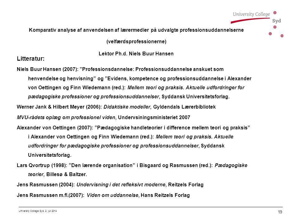 Komparativ analyse af anvendelsen af lærermedier på udvalgte professionsuddannelserne (velfærdsprofessionerne) Lektor Ph.d. Niels Buur Hansen