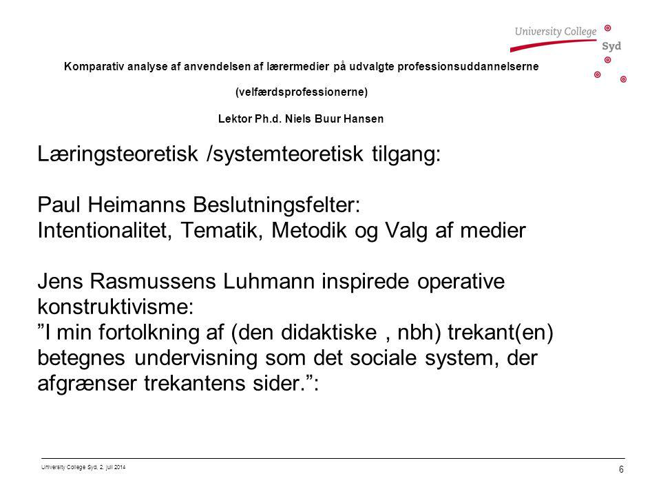 Læringsteoretisk /systemteoretisk tilgang: