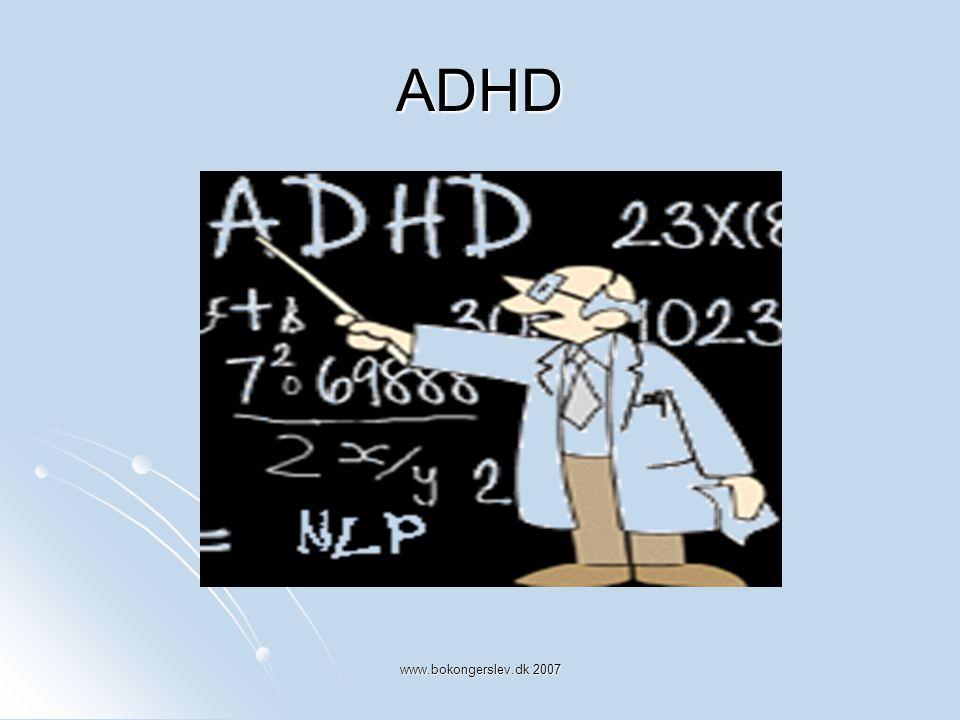 ADHD www.bokongerslev.dk 2007