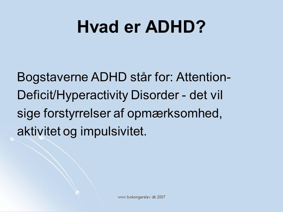 Hvad er ADHD Bogstaverne ADHD står for: Attention-