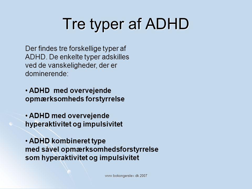Tre typer af ADHD Der findes tre forskellige typer af