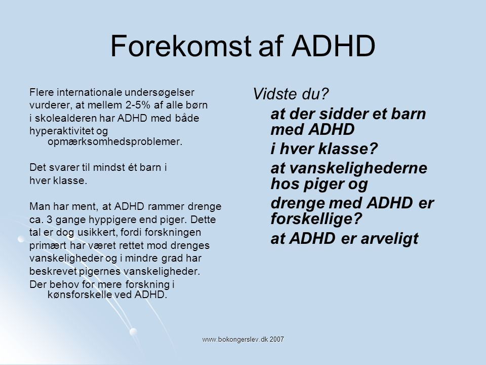 Forekomst af ADHD Vidste du at der sidder et barn med ADHD