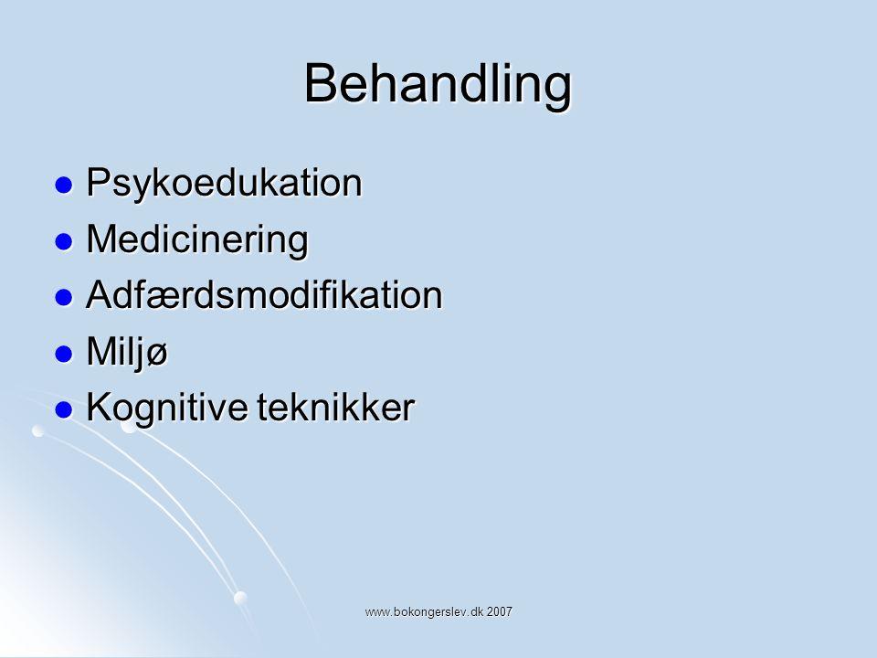 Behandling Psykoedukation Medicinering Adfærdsmodifikation Miljø