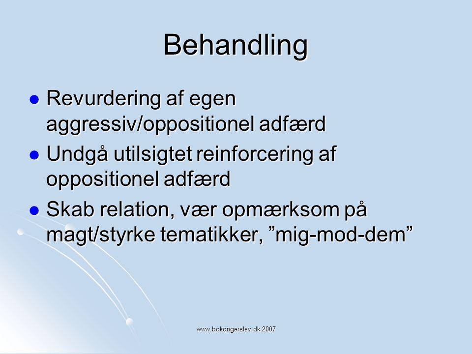 Behandling Revurdering af egen aggressiv/oppositionel adfærd