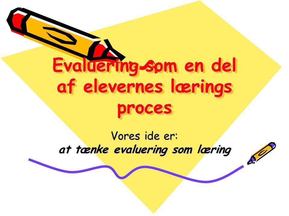 Evaluering som en del af elevernes lærings proces