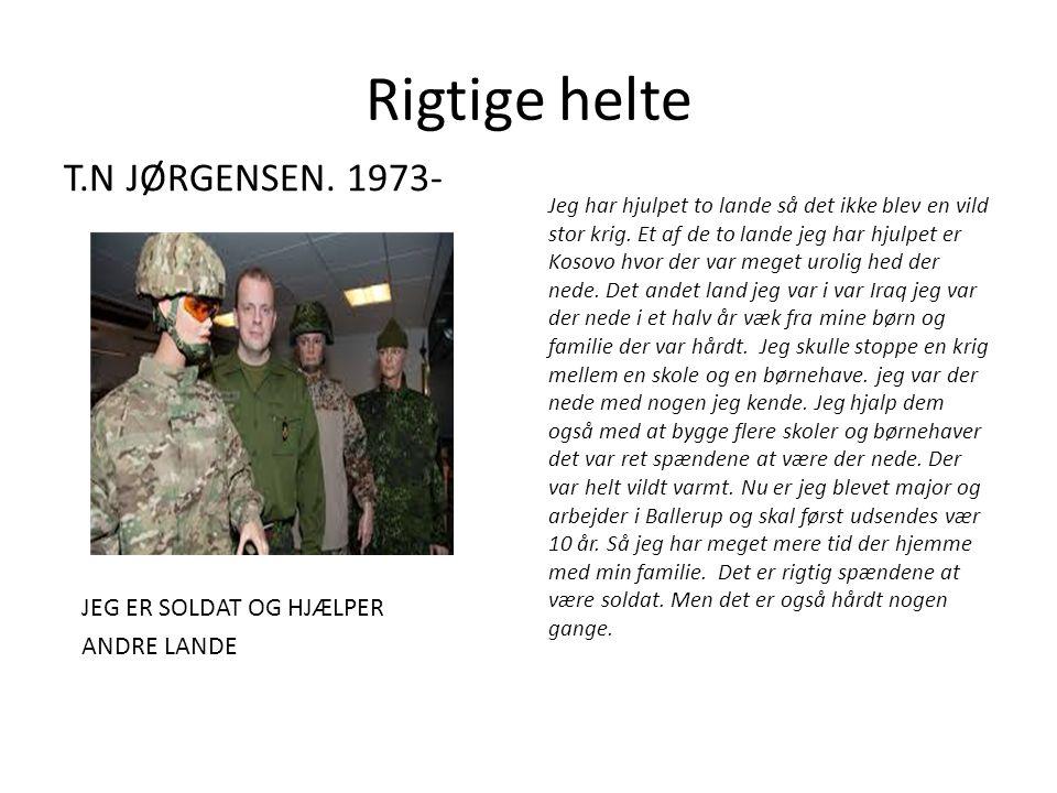 Rigtige helte T.N JØRGENSEN. 1973- JEG ER SOLDAT OG HJÆLPER