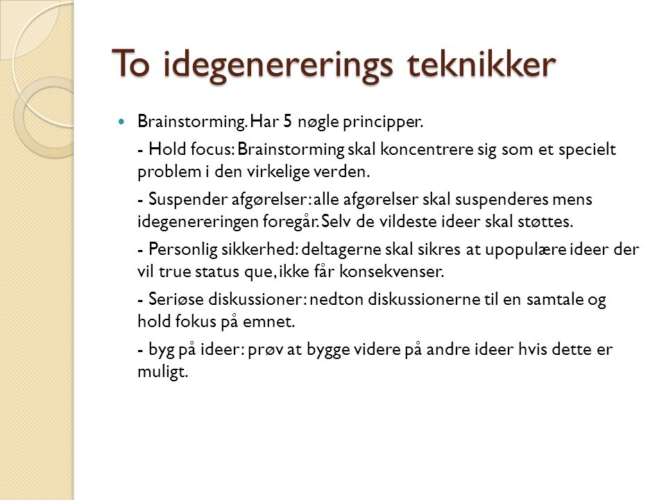To idegenererings teknikker