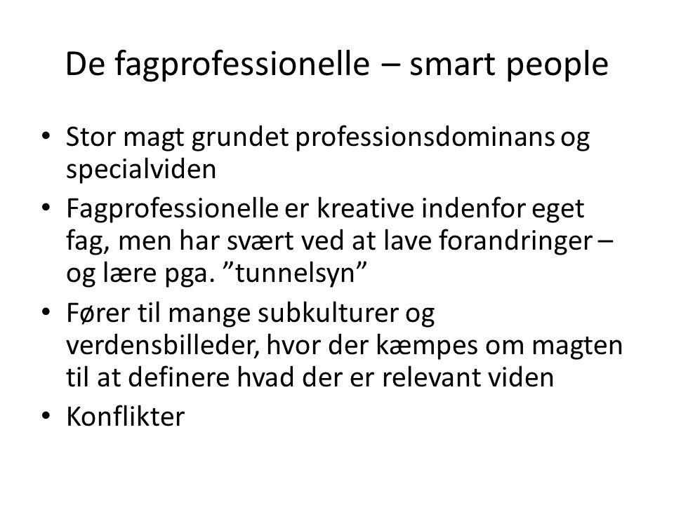 De fagprofessionelle – smart people