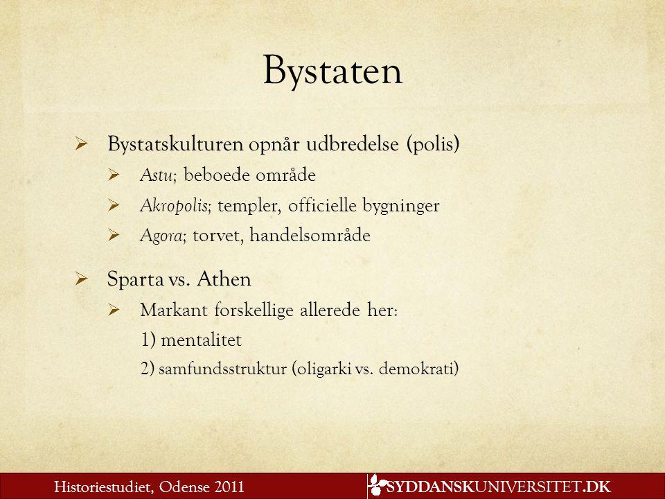 Bystaten Bystatskulturen opnår udbredelse (polis) Sparta vs. Athen
