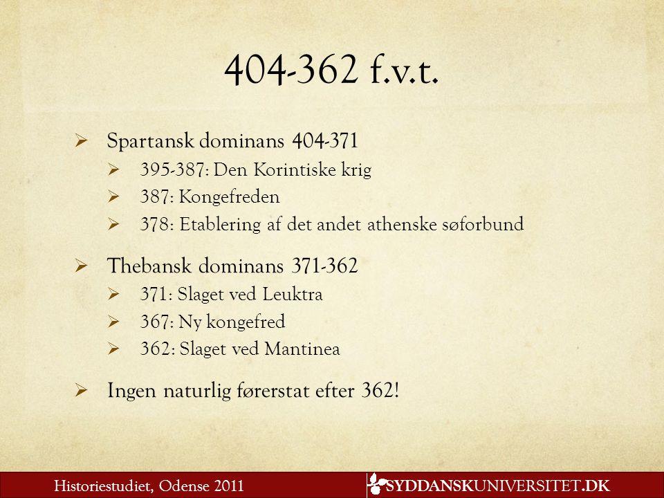 404-362 f.v.t. Spartansk dominans 404-371 Thebansk dominans 371-362
