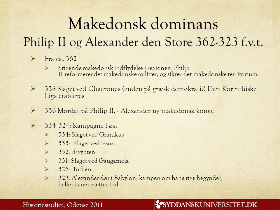 Makedonsk dominans Philip II og Alexander den Store 362-323 f.v.t.