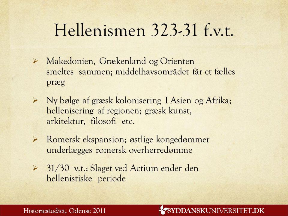 Hellenismen 323-31 f.v.t. Makedonien, Grækenland og Orienten smeltes sammen; middelhavsområdet får et fælles præg.