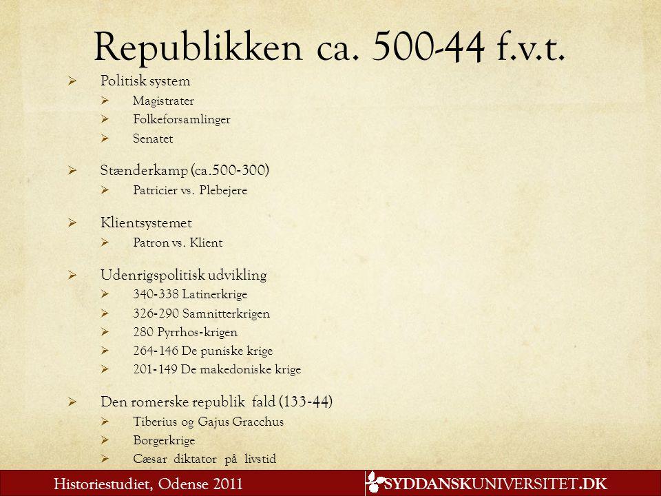Republikken ca. 500-44 f.v.t. Politisk system Stænderkamp (ca.500‐300)