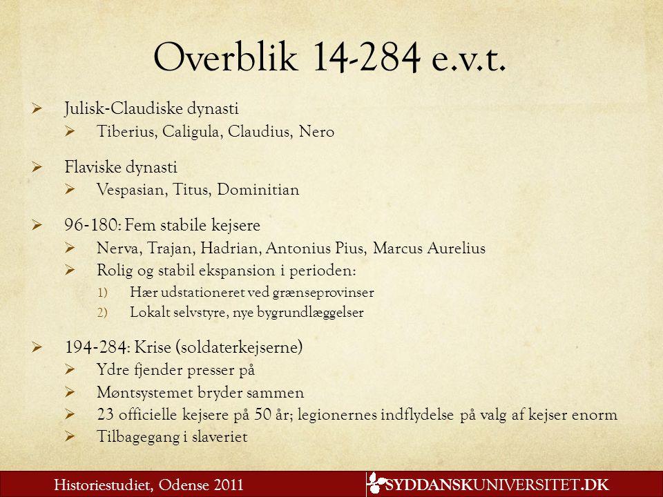 Overblik 14-284 e.v.t. Julisk‐Claudiske dynasti Flaviske dynasti