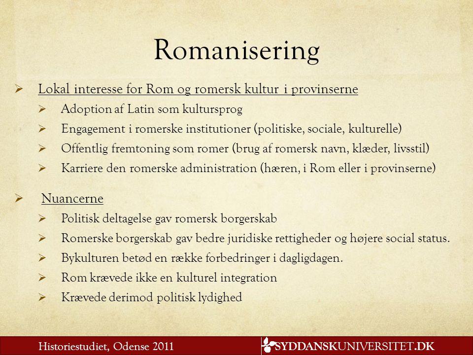 Romanisering Lokal interesse for Rom og romersk kultur i provinserne
