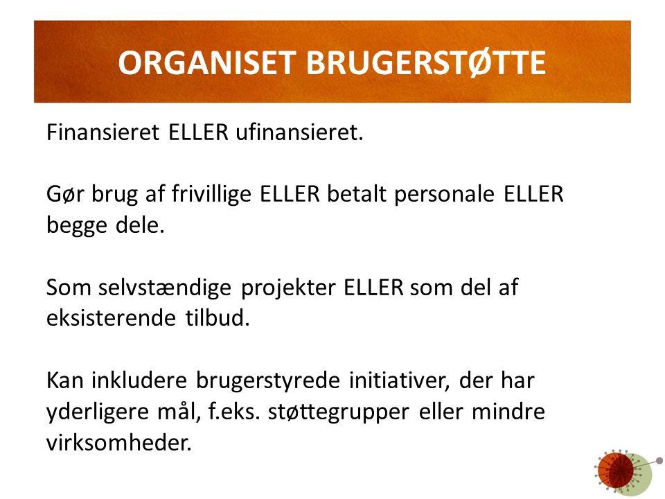 ORGANISET BRUGERSTØTTE
