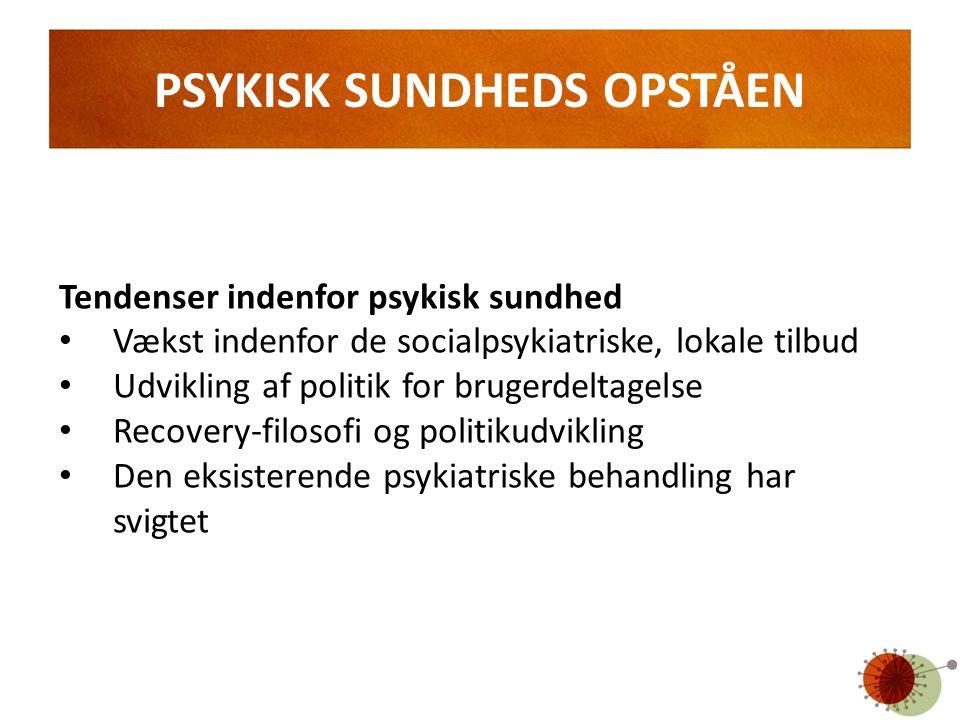PSYKISK SUNDHEDS OPSTÅEN
