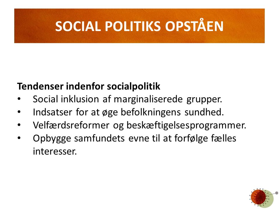 SOCIAL POLITIKS OPSTÅEN